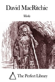 Works of David MacRitchie ebook by David MacRitchie