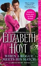 When a Rogue Meets His Match - Includes a Bonus Novella ebook by Elizabeth Hoyt