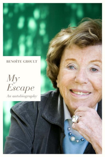 My Escape - An Autobiography ebook by Benoite Groult
