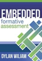 Embedded Formative Assessment ebook by Dylan Wiliam