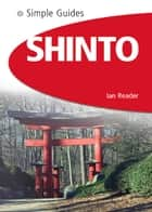 Shinto - Simple Guides ebook by Ian Reader
