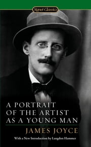A Portrait of the Artist as a Young Man ebook by James Joyce,Langdon Hammer