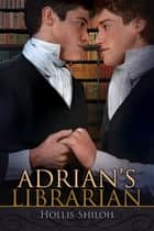 Adrian's Librarian ebook by Hollis Shiloh