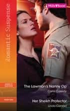 The Lawman's Nanny Op/Her Sheikh Protector ebook by