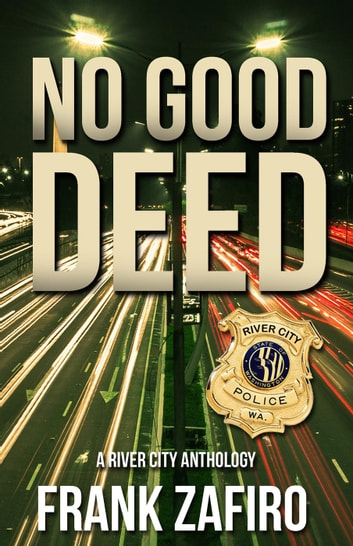 No Good Deed - River City Short Stories, #2 ebook by Frank Zafiro
