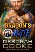 Dragon's Mate - A Dragon Shifter Romance ebook by Deborah Cooke