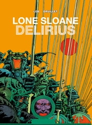 Lone Sloane: Delirius ebook by Jacques Lob,Philippe Druillet
