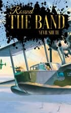 Round the Bend ebook by Nevil Shute