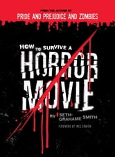 How to Survive a Horror Movie ebook by Seth Grahame-Smith
