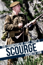 Scourge - The Champions of 1942 - Part 3 ebook by Kenneth Tam