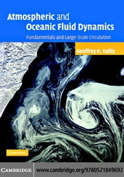 Atmospheric Oceanic Fluid Dynamics ebook by Vallis,Geoffrey K.