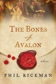 The Bones of Avalon ebook by Phil Rickman