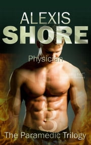 Physician - The Paramedic Trilogy, #3 ebook by Alexis Shore