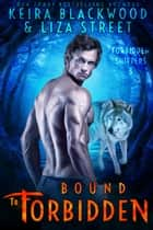 Bound to Forbidden ebook by Keira Blackwood, Liza Street