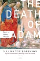 The Death of Adam ebook by Marilynne Robinson