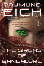 The Sirens of Bangalore ebook by Raymund Eich