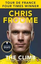 The Climb - The Autobiography ebook by Chris Froome