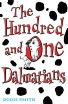 The Hundred and One Dalmatians ebook by Dodie Smith, David Roberts