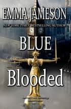 Blue Blooded - Lord & Lady Hetheridge Mystery Series Book #5 ebook by Emma Jameson