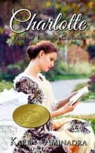 Charlotte - Pride and Prejudice Continues Book One ebook by Karen Aminadra