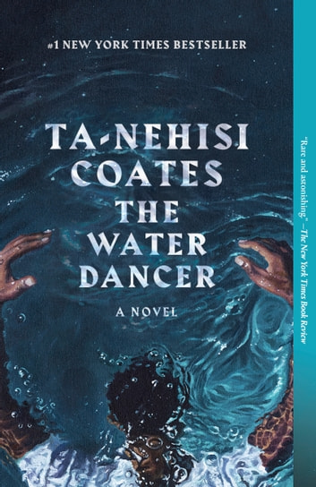The Water Dancer - A Novel ebook by Ta-Nehisi Coates