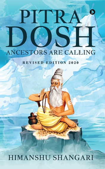 Pitra Dosh - Ancestors are Calling (Revised Edition 2020) ebook by Himanshu Shangari