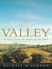 The Valley - A story from the heart of the land ebook by Michael McKernan