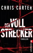Der Vollstrecker - Thriller ebook by Chris Carter, Sybille Uplegger