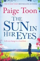 The Sun in Her Eyes ebook by Paige Toon