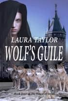 Wolf's Guile ebook by Laura Taylor