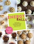 Energy Balls ebook by Christal Sczebel