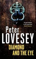 Diamond and the Eye ebook by Peter Lovesey