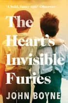 The Heart's Invisible Furies - 'A bold, funny epic.' Observer ebook by
