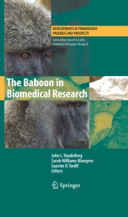 The Baboon in Biomedical Research ebook by John L. VandeBerg,Sarah Williams-Blangero,Suzette D. Tardif