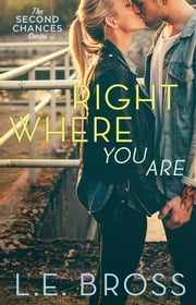 Right Where You Are ebook by L.E. Bross