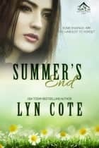 Summer's End - Clean Wholesome Mystery and Romance ebook by Lyn Cote