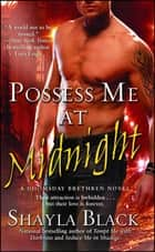 Possess Me at Midnight ebook by Shayla Black