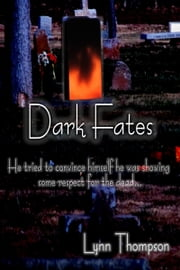 Dark Fates ebook by Lynn Thompson
