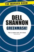 Greenmask! eBook by Dell Shannon