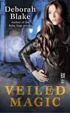Veiled Magic ebook by Deborah Blake