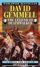 The Legend of the Deathwalker ebook by David Gemmell