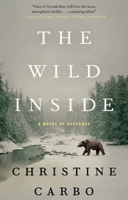 The Wild Inside - A Novel of Suspense ebook by Christine Carbo