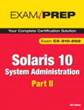 Solaris 10 System Administration Exam Prep ebook by Bill Calkins