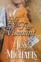 My Fair Viscount - The Scandal Sheet, #4 ebook by