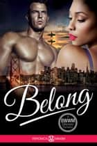 Belong - A BWWM Billionaire Interracial Romance Book (African American Contemporary Short Stories) ebook by Veronica Maxim