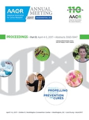 AACR 2017 Proceedings: Abstracts 3063-5947 eBook by American Association for Cancer Research (AACR)