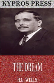 The Dream ebook by H.G. Wells