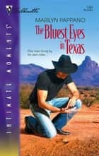 The Bluest Eyes in Texas ebook by Marilyn Pappano