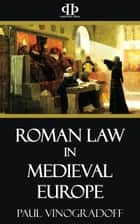 Roman Law in Medieval Europe ebook by