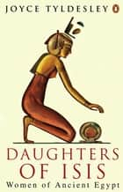 Daughters of Isis ebook by Joyce Tyldesley